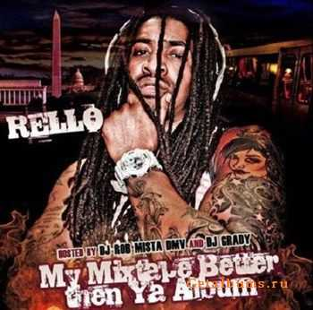 Rello - My Mixtape Better Then Ya Album (2012)