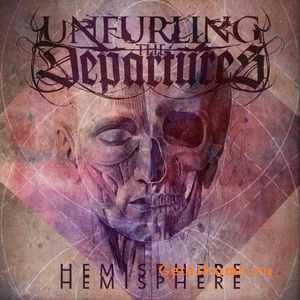 Unfurling The Departures - Hemisphere [Ep] (2012)