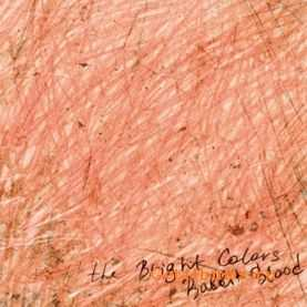 The Bright Colors - Rabbit Blood EP (2012)