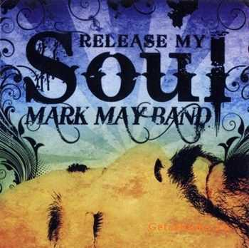 Mark May Band - Release My Soul (2011)