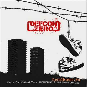 Defcon Zero - Music For Gluesniffers, Terrorists And The Mentally Ill (2011)