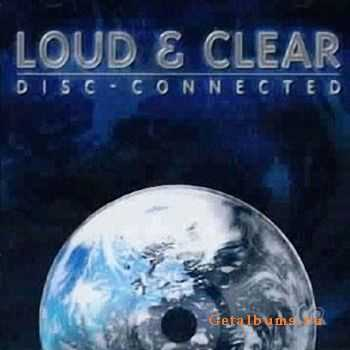 Loud & Clear - Disc-Connected (2002)
