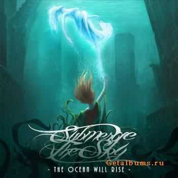 Submerge The Sky - The Ocean Will Rise (2011)