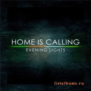 Home Is Calling - Evening Lights (2012)