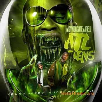 Young Jeezy & Gucci Mane & T.I. � Atliens (2012)