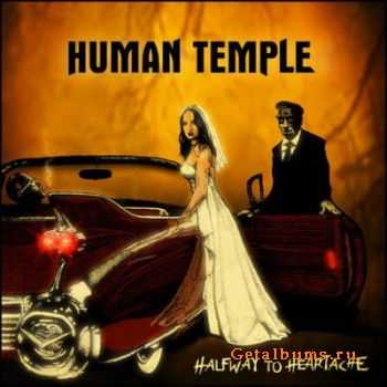 Human Temple - Halfway To Heartache (2012)