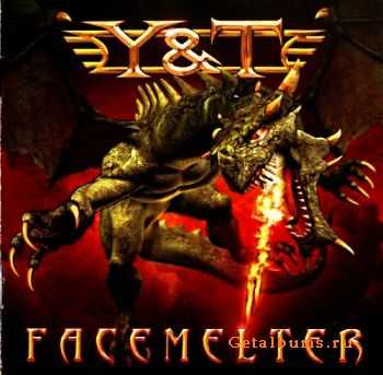 Y&T  - Facemelter  (2010)