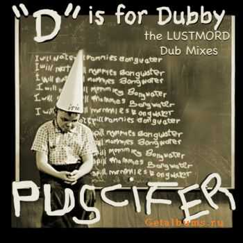 Puscifer - D is For Dubby (2008)