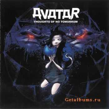 Avatar - Thoughts of No Tomorrow (2006)