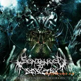 Sentenced To Dissection - Between The Worlds (EP) (2012)