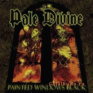 Pale Divine  - Painted Windows Black  (2012)