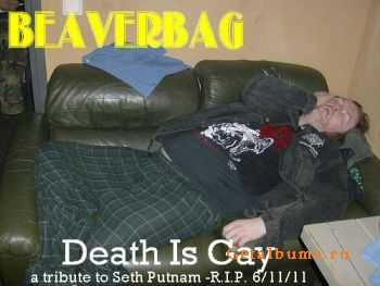 Beaverbag - Death Is Gay - A Tribute To Seth Putnam (2011)