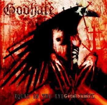 Godhate - Equal In The Eyes Of Death (2009)
