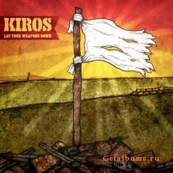 Kiros - Lay Your Weapons Down (2012)