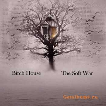 Birch House - The Soft War (2012)