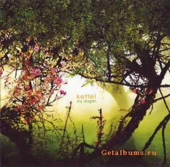 Kettel - My Dogan (2006)