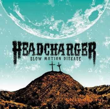 Headcharger - Slow Motion Disease (2012)