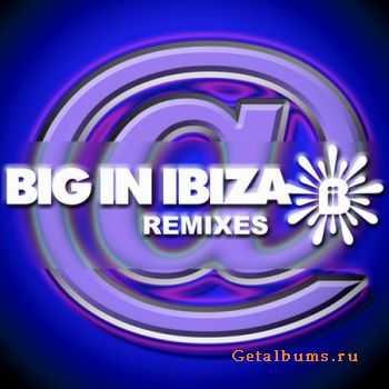 VA - @BigInIbiza (Remixes) (2011)