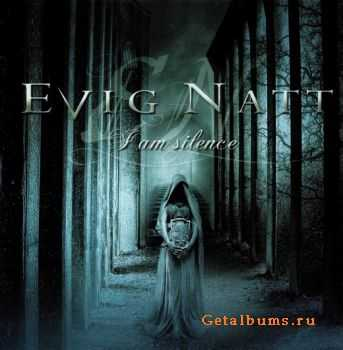 Evig Natt - I Am Silence (2007)