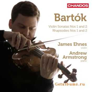 James Ehnes & Andrew Armstrong - Bartok: Works for Violin and Piano Vol.1 (2012)