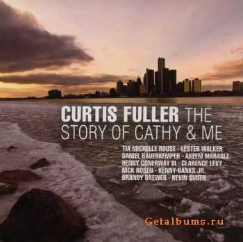 Curtis Fuller - The Story Of Cathy & Me (2011)