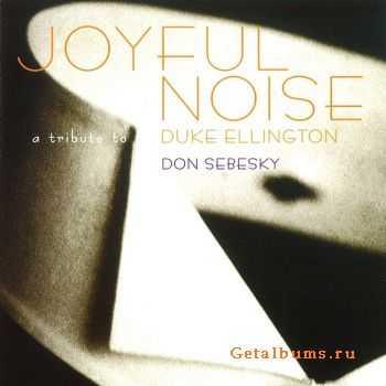 Don Sebesky - Joyful Noise: A tribute to Duke Ellington (1999)
