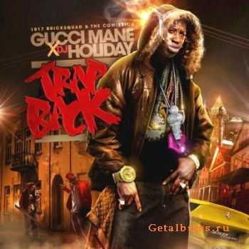 Gucci Mane - Trap Back (2012)