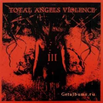 Total Angels Violence - III (2012)
