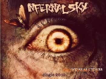Infernal Sky - Зеркала Страха [Single] (2012)