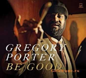 Gregory Porter - Be Good (2012)
