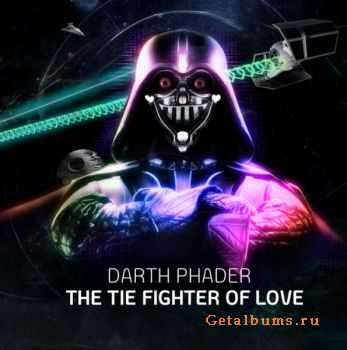 Darth Phader – The TIE Fighter Of Love (2010)