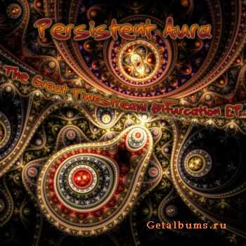 Persistent Aura – The Great Timestream Bifurcation (2010)