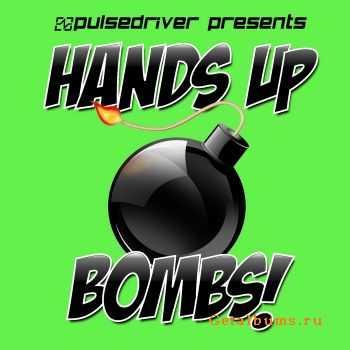 VA - Pulsedriver Presents Hands Up Bombs! (2012)