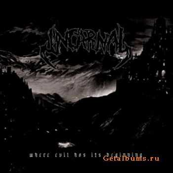 Incarnal - Where Evil Has Its Beginning (2012)