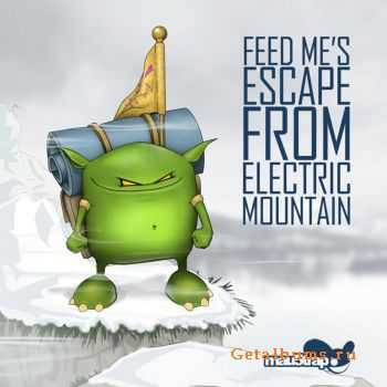 Feed Me - Feed Me's Escape from Electric Mountain EP (2012)