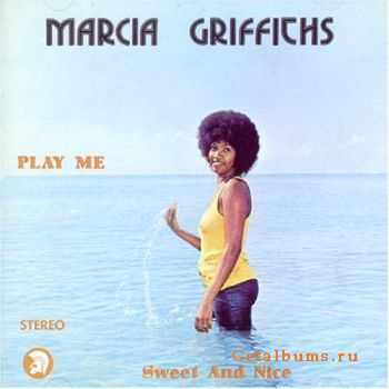 Marcia Griffiths - Play Me Sweet and Nice (1974)