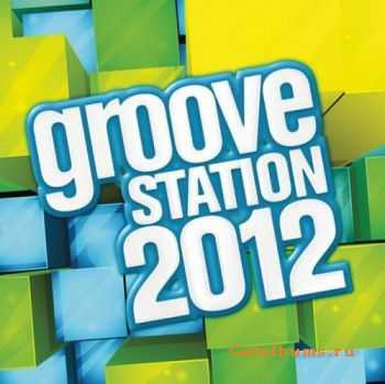 VA - Groove Station 2012 (2012)
