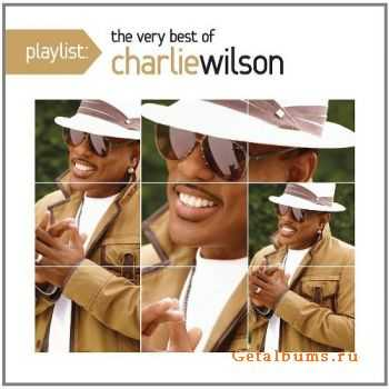 Charlie Wilson - Playlist: The Very Best Of Charlie Wilson (2012)