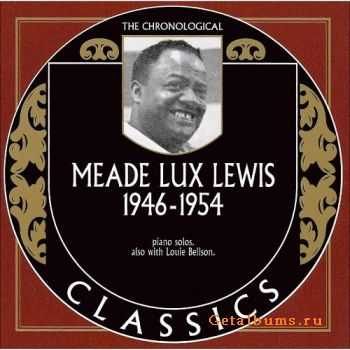 Meade Lux Lewis - 1946-1954 (The Chronological Classics, 1401) (2005)
