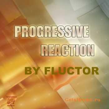 Fluctor - Progressive Reaction 276 (07-02-2012)