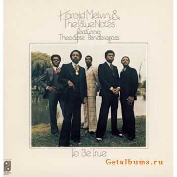 Harold Melvin & The Blue Notes - To Be True (1975)