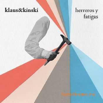 Klaus & Kinski - Herreros y Fatigas (2012)