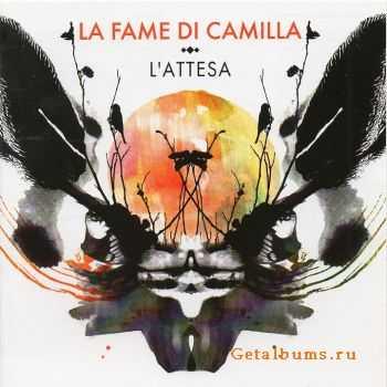 La Fame Di Camilla - L'Attesa (2012)