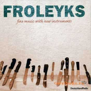 Stephan Froleyks - Fine Music With New Instruments (2012)