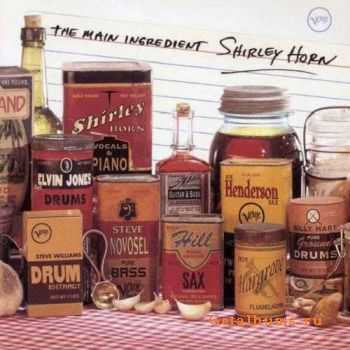 Shirley Horn - The Main Ingredient (1996)