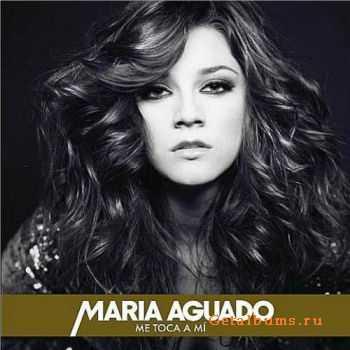 Maria Aguado - Me Toca a Mi (2012)