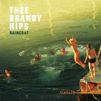 Thee Brandy Hips - Raincoat (2012)