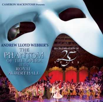 Andrew Lloyd Webber – Phantom Of The Opera: At The Royal Albert Hall In Celebration Of 25 Years (2012)