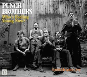 Punch Brothers – Who's Feeling Young Now? (2012)