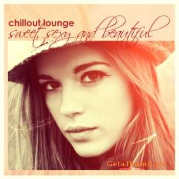 VA - Chillout Lounge: Sweet Sexy & Beautiful (2011)